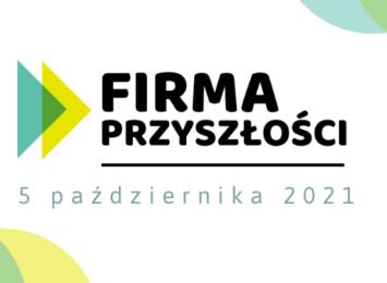 IV edycja konferencji Firma Przyszłości
